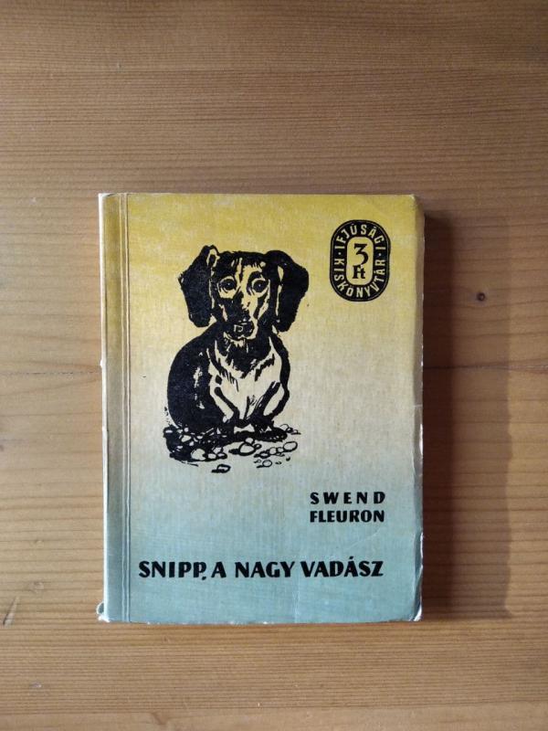 Fleuron: Snipp, a nagy vadász - Egy kutya regénye