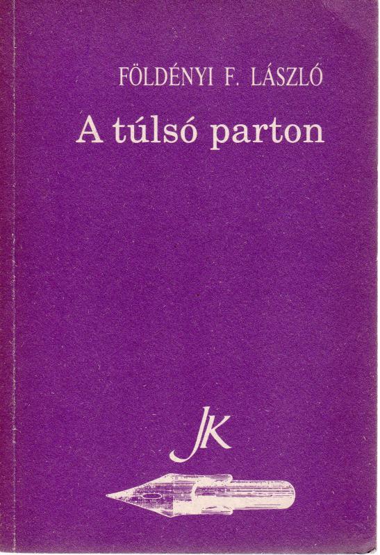 Földényi F. László: A túlsó parton (Esszék, 1984-1989)