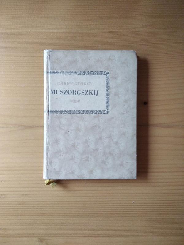Gábry György: Mogyeszt Petrovics Muszorgszkij
