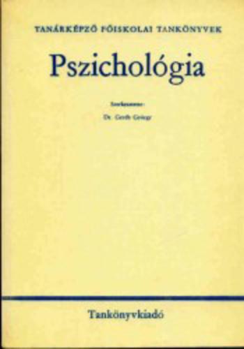 Geréb György (szerk.): Pszichológia (Tanárképző Főiskolai Tankönyvek)