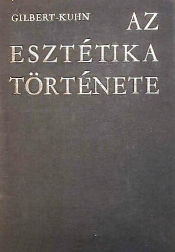 Gilbert; Kuhn: Az esztétika története