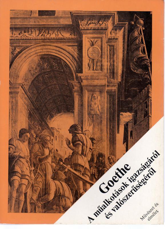 Goethe: A műalkotások igazságáról és valószerűségéről