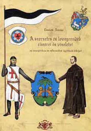Gömbös Tamás: A szerzetes és lovagrendek címerei és viseletei