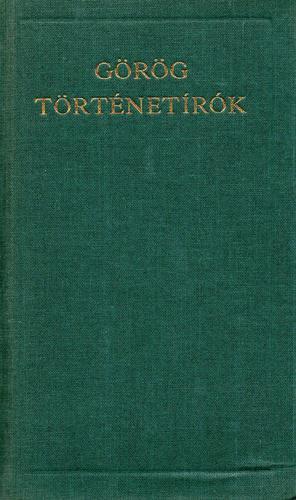 Görög történetírók - Hérodotosz * Thuküdidész * Xenophón * Polübiosz