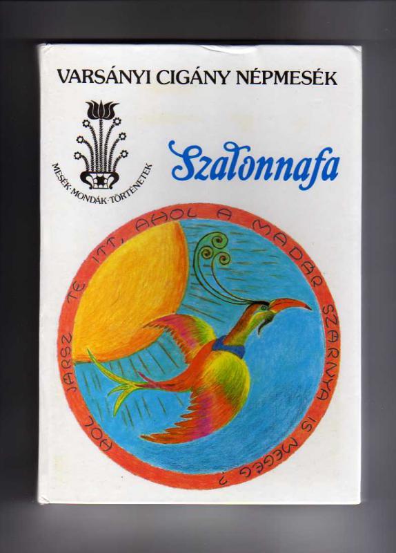 Görög Veronika; Nagy Ilona (szerk.): Szalonnafa. Varsányi cigány népmesék