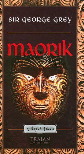 Grey (Sir George Grey): Maorik