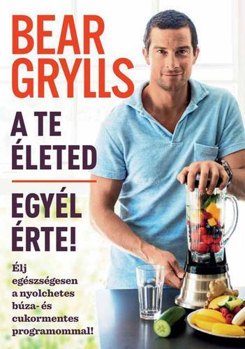 Grylls: A te életed – egyél érte!