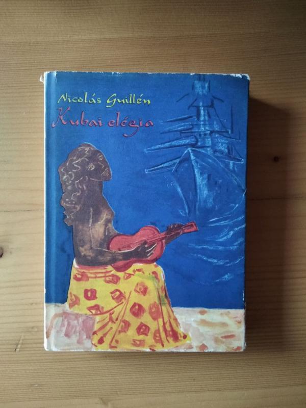 Guillén: Kubai elégia - Válogatott versek