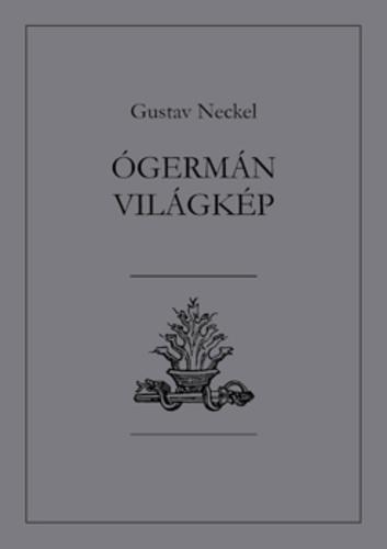 Gustav Neckel: Ógermán világkép