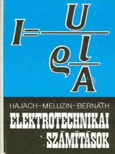 Hajach; Meluzin; Bernáth: Elektrotechnikai számítások