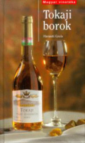 Haraszti Gyula: Tokaji borok