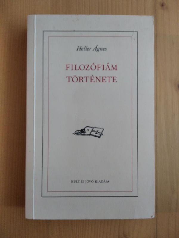 Heller Ágnes: Filozófiám története