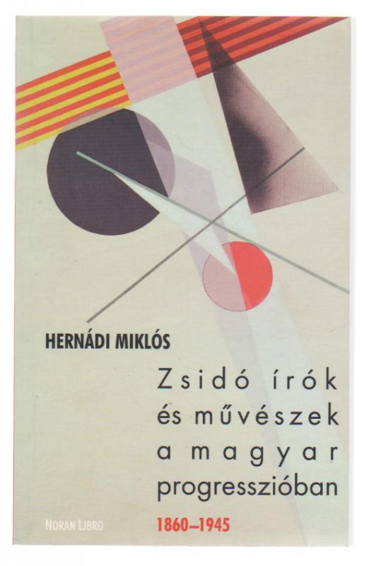Hernádi Miklós: Zsidó írók és művészek a magyar progresszióban 1860-1945