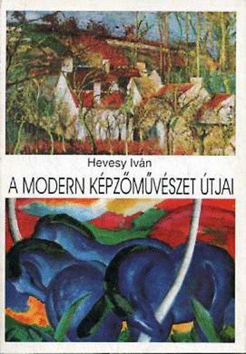 Hevesy Iván: A modern képzőművészet útjai