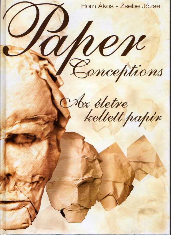 Horn Ákos; Zsebe József: Paper Conceptions - Az életre keltett papír