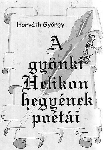 Horváth György: A gyönki Helikon hegyének poétái