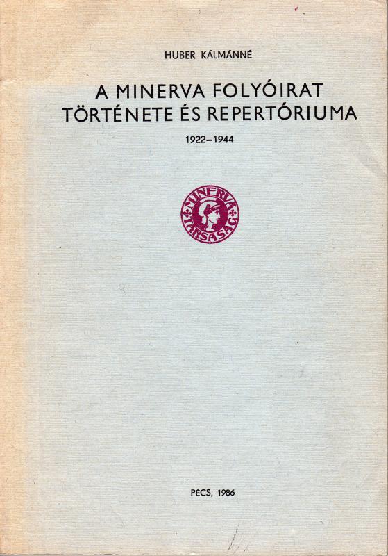 Huber Kálmánné: A Minerva folyóirat története és repertóriuma 1922-1944