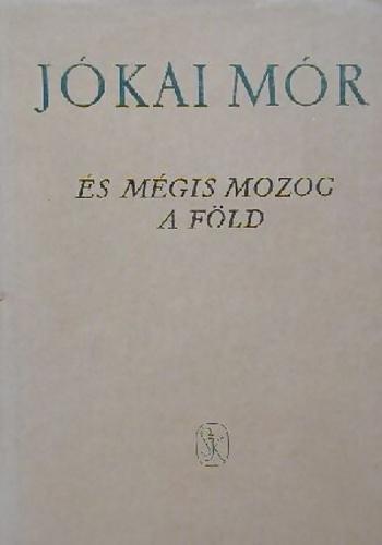 Jókai Mór: És mégis mozog a föld