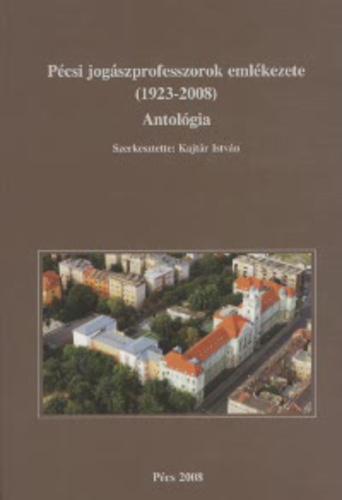 Kajtár István: Pécsi jogászprofesszorok emlékezete (1923-2008)