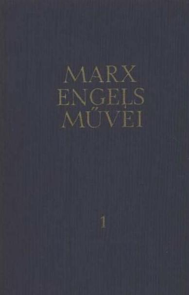 Karl Marx: Karl Marx és Friedrich Engels művei 1.