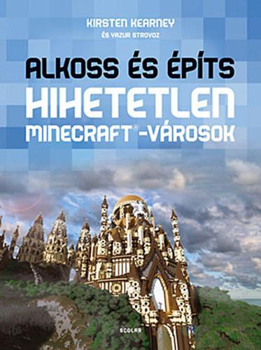 Kearney: Alkoss és építs - Hihetetlen Minecraft-városok