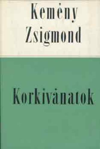 Kemény Zsigmond: Korkívánatok - Publicisztikai írások 1837-1846