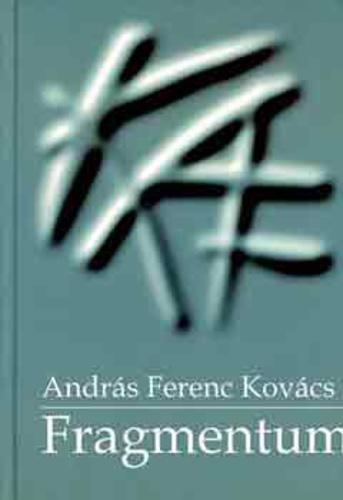 Kovács András Ferenc: Fragmentum