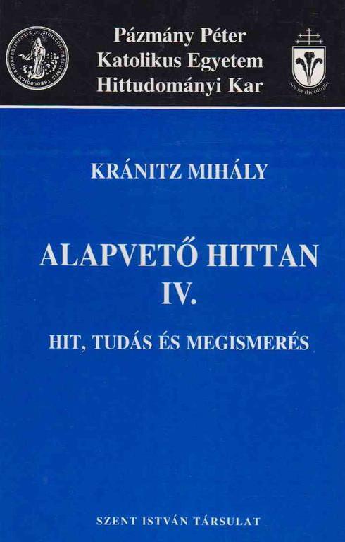 Kránitz Mihály: Alapvető hittan IV.
