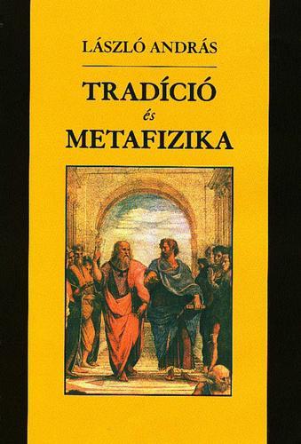László András: Tradíció és metafizika