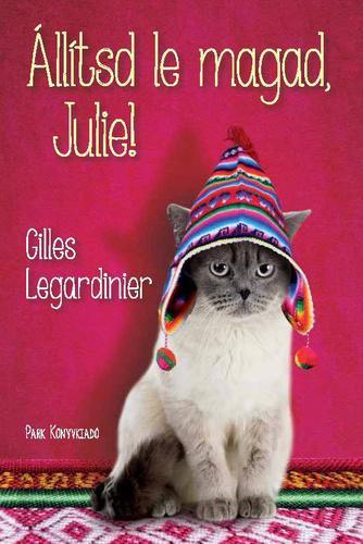 Legardinier: Állítsd le magad, Julie!