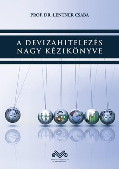 Lentner Csaba: A devizahitelezés nagy kézikönyve