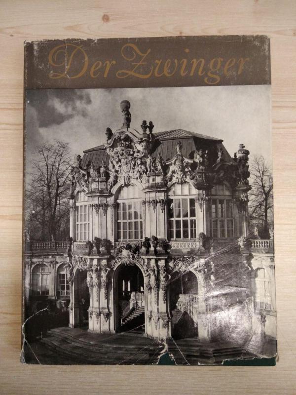 Löffler; Pritsche: Der Zwinger in Dresden (német)