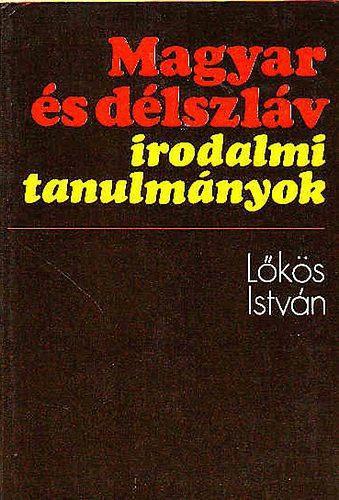 Lőkös István: Magyar és délszláv irodalmi tanulmányok