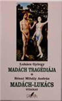Lukács György: Madách Tragédiája / Rónai Mihály András: Madách-Lukács - vitairat
