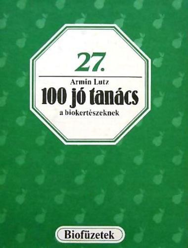 Lutz: 100 jó tanács a biokertészeknek