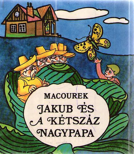 Macourek: Jakub és a kétszáz nagypapa