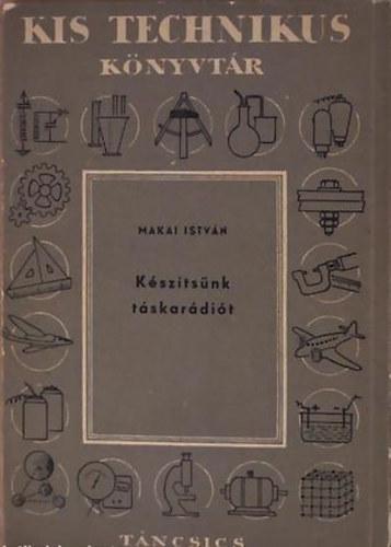 Makai István: Készítsünk táskarádiót