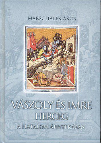 Marschalek Lajos: Vászoly és Imre herceg