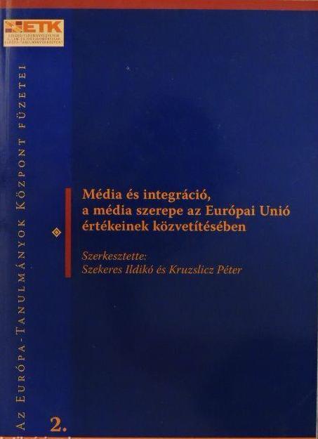 Média és integráció, a média szerepe az Európai Unió értékeinek közvetítésében