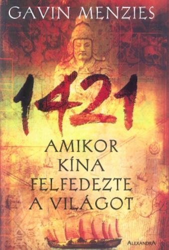 Menzies: 1421 (Amikor Kína felfedezte a világot)