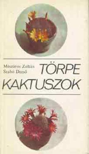 Mészáros Zoltán, Szabó Dezső: Törpe kaktuszok