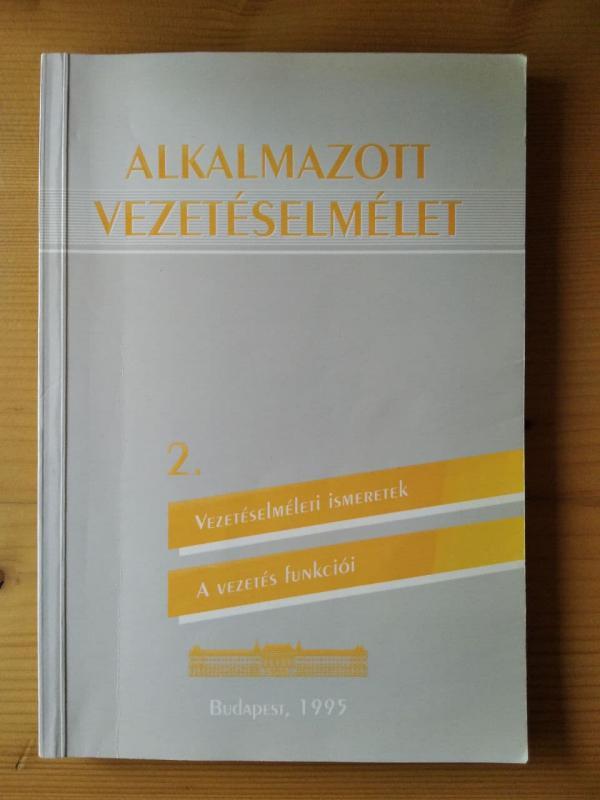 Mezei Gyula: Alkalmazott vezetéselmélet 2. - Az iskolavezetés elmélete és gyakorlata