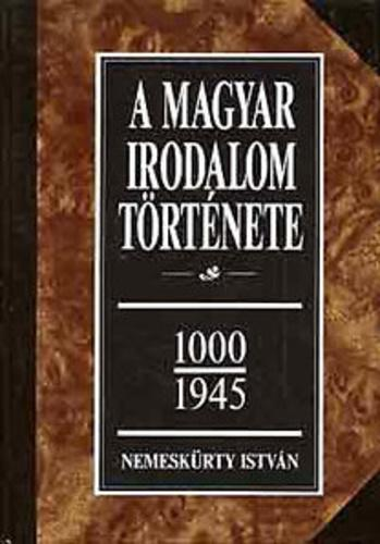 Nemeskürty István: A magyar irodalom története 1000-1945 I-II