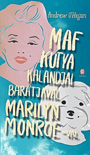 O'Hagan: Maf kutya kalandjai barátjával, Marilyn Monroe-val
