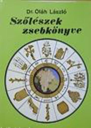Oláh László: Szőlészek zsebkönyve