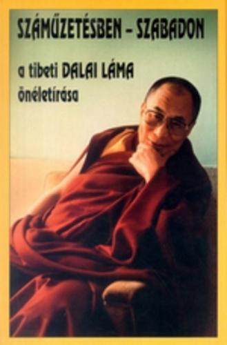 Őszentsége a XIV. Dalai Láma: Száműzetésben - szabadon
