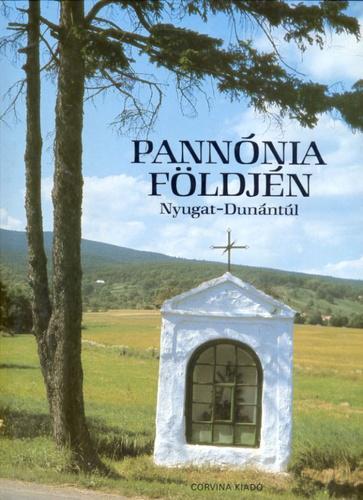 Pannónia földjén - Nyugat-Dunántúl