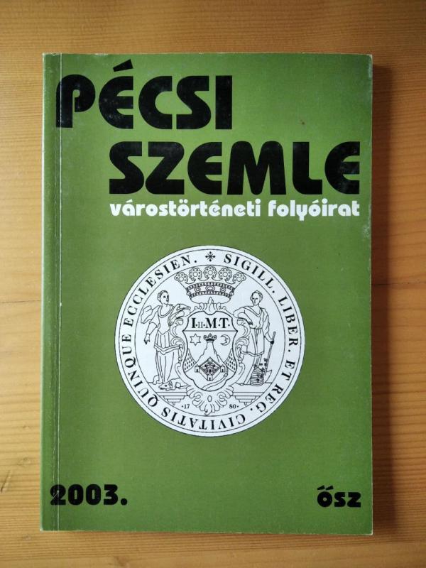 Pécsi Szemle - 2003 ősz