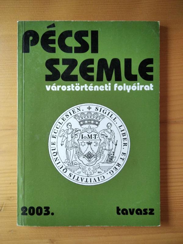 Pécsi Szemle - 2003 tavasz