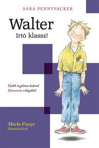 Pennypacker: Walter - Irtó klassz!